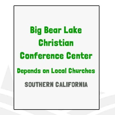 Big Bear Lake Christian Conference Center - CA