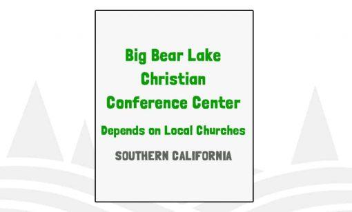 Big Bear Lake Christian Conference Center - CA