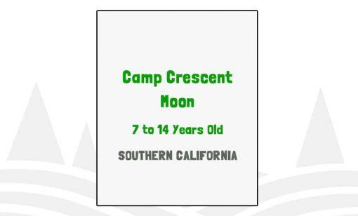 Camp Crescent Moon - CA