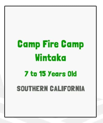 Camp Fire Camp Wintaka - CA