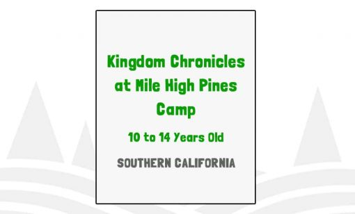 Kingdom Chronicles at Mile High Pines Camp - CA