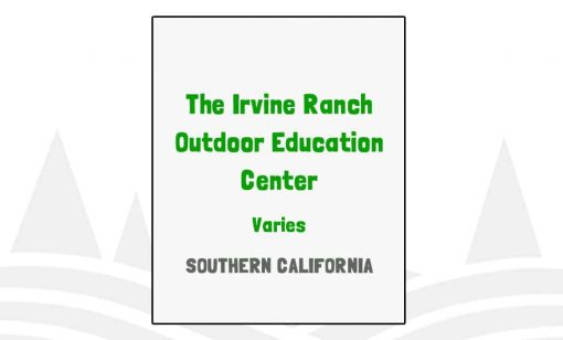 The Irvine Ranch Outdoor Education Center - CA